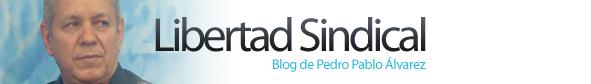 PEDRO PABLO ALVAREZ RAMOS - LIBERTAD SINDICAL